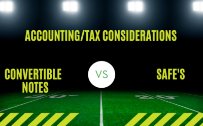 Convertible Notes vs SAFE's – Accounting/Tax Considerations